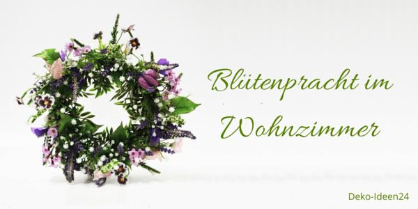 Deko-Ideen24 Blog: Blütenpracht im Wohnzimmer - mit Blütenkranz
