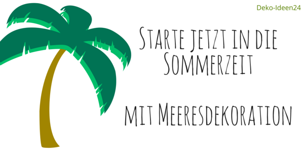 Blog Deko-Ideen24: Sommerziet mit Meeresdekoration