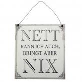 Metallschild Nett, zum Hängen weiß 18x18cm 1Stk