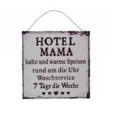 Metallschild Hotel Mama... zum Hängen weiß 20x20cm 1Stk